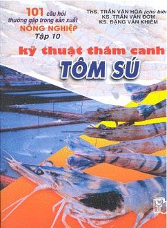 Sách 101 câu hỏi thường gặp trong sản xuất nông nghiệp - kỹ thuật nuôi tôm sú thâm canh