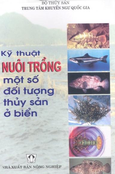 Kỹ thuật nuôi trồng một số đối tương thủy sản ở biển