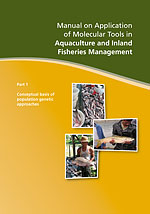 Part 1: Manual on Application of Molecular Tools in Aquaculture and Inland Fisheries Management