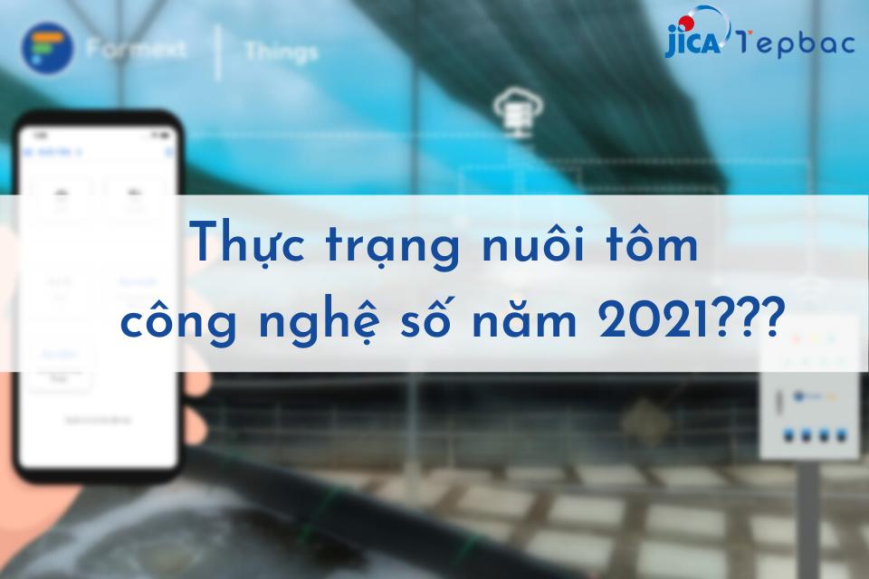 Thực trạng nuôi tôm công nghệ số năm 2021.